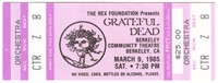 The Rex Foundation Presents Grateful Dead - Berkeley Community Theatre - March 9, 1985