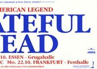 Grateful Dead  - Marek Lieberberg & Ossy Hoppe present - An American Legend  - Mi 17.10. Essen-Grugahalle; Fr. 19.10 Berlin - ICC;  Mo. 22.10. Frankfurt - Festhalle [1990]
