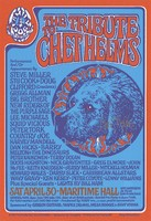 Tribute to Chet Helms. April 30, 1994, Maritime Hall. Performances And/Or Appearances By Steve Miller, Stu Cook & Doug Clifford (Creedence), Gregg Allman, Big Brother, New Riders of the Purple Sage, Lee Michaels, Squid Vicious, Peter Tork, Country Joe, Harvey Mandell, Dan Hicks, Barry Melton & the Dinosaurs, Peter Kaukonen, Terry Dolan, Boots Hughston, Nick Gravenites, Greg Elmore, John McFee, Keigh Knudsen, Jerry Miller, Mitchell Holman, Howard Wales, Darby Slick, Caribbean Allstars, Wavy Gravy, Ken Kesey, Peter Coyote, Lenny Williams - Lights by Bill Ham