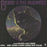 Bobby & The Midnites featuring Bob Weir and Bill Cobham, Bobby Cochran, Alphonso Johnson, Brent Mydland
